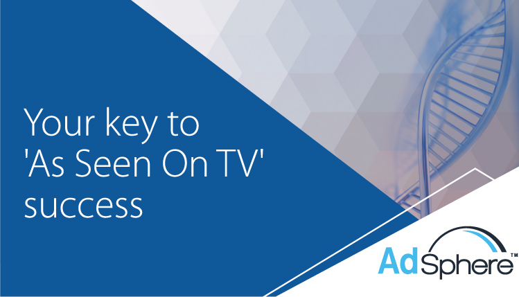 Your key to 'As Seen On TV' success